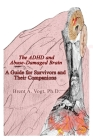 The ADHD and Abuse-Damaged Brain: A Guide for Survivors and Their Companions Cover Image