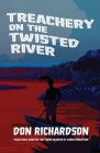 Treachery on the Twisted River: A Young-Adult Adaptation of