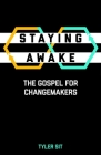 Staying Awake: The Gospel for Changemakers Cover Image