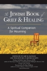The Jewish Book of Grief and Healing: A Spiritual Companion for Mourning Cover Image