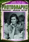 Photographs Throughout American History Cover Image