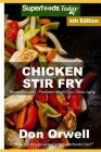 Chicken Stir Fry: Over 75 Quick & Easy Gluten Free Low Cholesterol Whole Foods Recipes Full of Antioxidants & Phytochemicals Cover Image