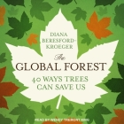 The Global Forest Lib/E: Forty Ways Trees Can Save Us Cover Image