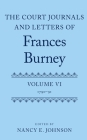 The Court Journals and Letters of Frances Burney: Volume VI: 1790-91 Cover Image