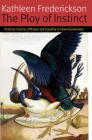The Ploy of Instinct: Victorian Sciences of Nature and Sexuality in Liberal Governance (Forms of Living) Cover Image