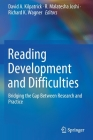 Reading Development and Difficulties: Bridging the Gap Between Research and Practice Cover Image