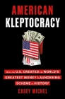 American Kleptocracy: How the U.S. Created the World's Greatest Money Laundering Scheme in History Cover Image