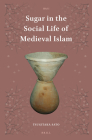 Sugar in the Social Life of Medieval Islam (Islamic Area Studies #1) Cover Image