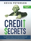 Credit Secrets: The 7 Smart Ways to Build a Good Credit and Improve Your Business. How to Create a Legal Blueprint to Repair and Incre Cover Image