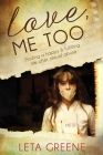 Love, Me Too: Finding a Happy and Fulfilling Life After Sexual Abuse Cover Image