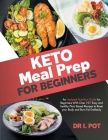 Keto Meal Prep for Beginners: An Updated Nutrition Guide for Beginners With Over 101 Easy and Healthy Plant Based Recipes to Reset your Body and Bur Cover Image