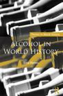 Alcohol in World History (Themes in World History) Cover Image