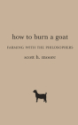 How to Burn a Goat: Farming with the Philosophers Cover Image