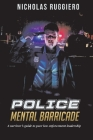 Police Mental Barricade: A survivor's guide to poor law enforcement leadership Cover Image