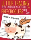 Letter Tracing Book Handwriting Alphabet for Preschoolers Cute Cow: Letter Tracing Book -Practice for Kids - Ages 3+ - Alphabet Writing Practice - Han Cover Image