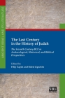 The Last Century in the History of Judah: The Seventh Century BCE in Archaeological, Historical, and Biblical Perspectives Cover Image
