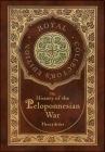 The History of the Peloponnesian War (Royal Collector's Edition) (Case Laminate Hardcover with Jacket) Cover Image