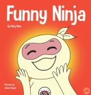 Funny Ninja: A Children's Book of Riddles and Knock-knock Jokes Cover Image