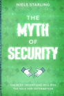 The Myth Of Security: Hackers' Inventions Will Win The Race for Information Cover Image