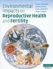 Environmental Impacts on Reproductive Health and Fertility Cover Image