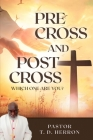 Pre-Cross and Post Cross: : Which one are you? Cover Image