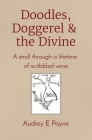 Doodles, Doggerel & the Divine: A stroll through a lifetime of scribbled verse Cover Image