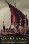 The Viking Myth: Understanding Vikings' History and Mythology, their Cultural Role and Influence on the Popular Imagery Cover Image
