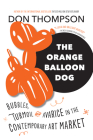 The Orange Balloon Dog: Bubbles, Turmoil and Avarice in the Contemporary Art Market Cover Image