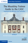 The Maudsley Trainee Guide to the Casc: Preparing for the Mrcpsych Casc Examination Cover Image