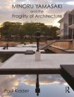 Minoru Yamasaki and the Fragility of Architecture Cover Image