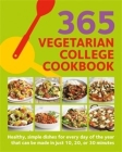 365 Vegetarian College Cookbook: Healthy, simple dishes for every day of the year that can be made in just 10, 20, or 30 minutes Cover Image