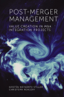 Post-Merger Management: Value Creation in M&A Integration Projects Cover Image