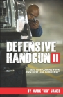 Defensive Handgun II: Keys To Becoming Your Own First Line of Defense Cover Image
