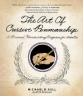 The Art of Cursive Penmanship: A Personal Handwriting Program for Adults Cover Image