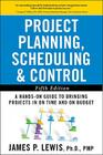 Project Planning, Scheduling, & Control: The Ultimate Hands-On Guide to Bringing Projects in on Time and on Budget Cover Image