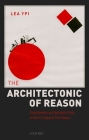 The Architectonic of Reason: Purposiveness and Systematic Unity in Kant's Critique of Pure Reason Cover Image