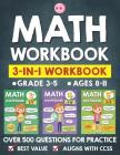 Math Workbook Practice Grade 3-5 (Ages 8-11): 3-in-1 Math Workbook With Over 500+ Questions For Learning and Practice Math (3rd, 4th and 5th Grade) Cover Image