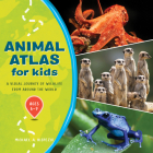Animal Atlas for Kids: A Visual Journey of Wildlife from Around the World Cover Image
