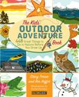 Kids' Outdoor Adventure Book: 448 Great Things to Do in Nature Before You Grow Up Cover Image