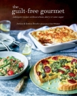 The Guilt-free Gourmet: Indulgent recipes without wheat, dairy or cane sugar Cover Image