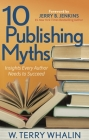 10 Publishing Myths: Insights Every Author Needs to Succeed Cover Image