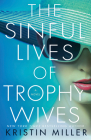 The Sinful Lives of Trophy Wives Cover Image