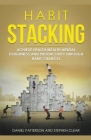 Habit Stacking: Achieve Health, Wealth, Mental Toughness, and Productivity through Habit Changes Cover Image