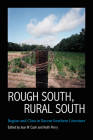 Rough South, Rural South: Region and Class in Recent Southern Literature Cover Image