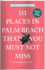 111 Places in Palm Beach That You Must Not Miss: 111 Places/Shops Cover Image