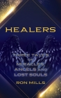 Healers: Three Tales of Miracles, Angels and Lost Souls Cover Image
