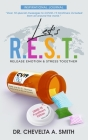 Let's R.E.S.T. Release Emotion and Stress Together Inspirational Journal: COVID 19 Frontliners Edition Cover Image