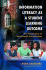 Information Literacy as a Student Learning Outcome: The Perspective of Institutional Accreditation Cover Image