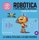 Robótica e inteligencia artificial: La ciencia explicada a los más pequeños / Ro botics for Smart Kids (Futuros genios #5) Cover Image
