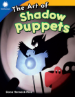 The Art of Shadow Puppets (Smithsonian Readers) Cover Image
